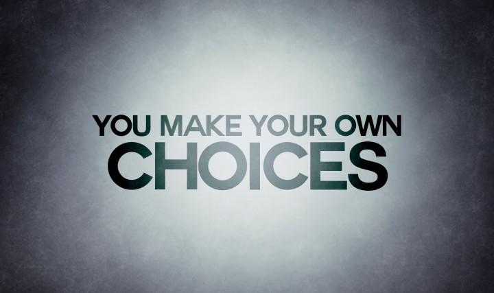 quotivee_wallpaper_1920x1200_0006_you-make-your-own-choices-e1430331723959